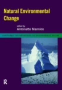 Ebook in inglese Natural Environmental Change Mannion, Antoinette