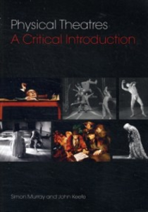 Ebook in inglese Physical Theatres: A Critical Introduction Keefe, John , Murray, Simon