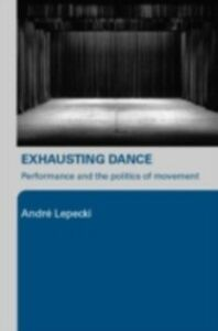 Ebook in inglese Exhausting Dance Lepecki, Andre