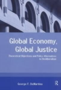 Foto Cover di Global Economy, Global Justice, Ebook inglese di George DeMartino, edito da Taylor and Francis