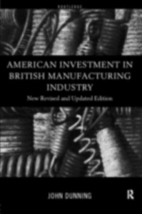 Ebook in inglese American Investment in British Manufacturing Industry Dunning, John