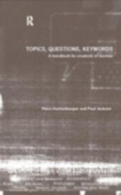 Topics, Questions, Key Words