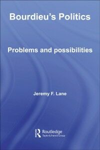 Ebook in inglese Bourdieu's Politics Lane, Jeremy F.