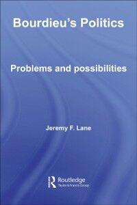 Foto Cover di Bourdieu's Politics, Ebook inglese di Jeremy F. Lane, edito da Taylor and Francis