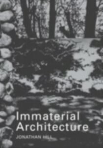 Ebook in inglese Immaterial Architecture Hill, Jonathan