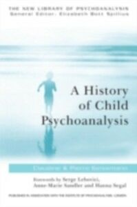 Ebook in inglese Hist Child Psychoanalysis Geissmann, the late Pierre