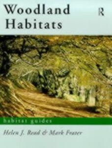 Foto Cover di Woodland Habitats, Ebook inglese di  edito da Taylor and Francis