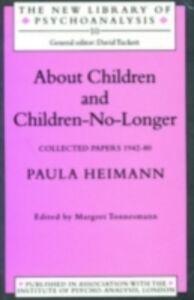 Foto Cover di About Children & Child-No-Long, Ebook inglese di Paula Heimann, edito da Taylor and Francis