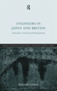 Foto Cover di Engineers in Japan and Britain, Ebook inglese di Kevin McCormick, edito da Taylor and Francis