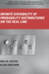 Ebook in inglese Infinite Divisibility of Probability Distributions on the Real Line Harn, Klaas van , Steutel, Fred W.