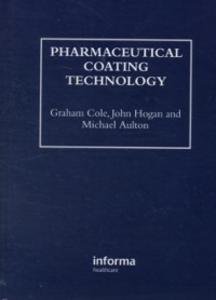 Ebook in inglese Pharmaceutical Coating Technology Aulton, Michael , Cole, Graham , Hogan, John