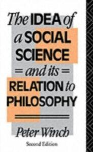 Foto Cover di Idea of a Social Science, Ebook inglese di Peter Winch, edito da Taylor and Francis