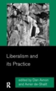 Foto Cover di Liberalism and its Practice, Ebook inglese di  edito da Taylor and Francis