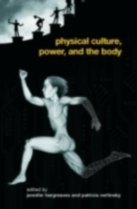 Ebook in inglese Physical Culture, Power, and the Body -, -