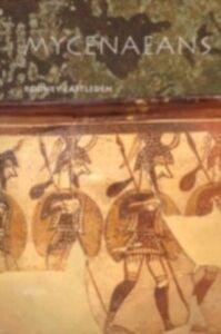 Foto Cover di Mycenaeans, Ebook inglese di Rodney Castleden, edito da Taylor and Francis