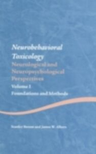 Foto Cover di Neurobehavioral Toxicology: Neurological and Neuropsychological Perspectives, Volume I, Ebook inglese di James W. Albers,Stanley Berent, edito da Taylor and Francis