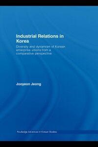 Ebook in inglese Industrial Relations in Korea Jeong, Jooyeon