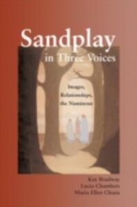 Ebook in inglese Sandplay in Three Voices Bradway, Kay , Chambers, Lucia , Chiaia, Maria Ellen