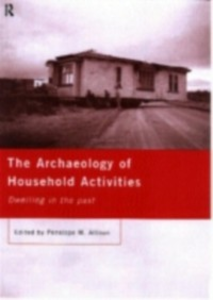 Ebook in inglese Archaeology of Household Activities -, -