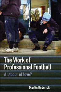 Ebook in inglese Work of Professional Football Roderick, Martin