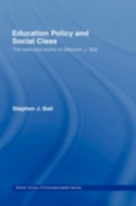 Ebook in inglese Education Policy and Social Class Ball, Stephen J.