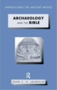 Foto Cover di Archaeology and the Bible, Ebook inglese di John Laughlin, edito da Taylor and Francis