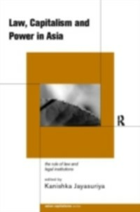 Ebook in inglese Law, Capitalism and Power in Asia -, -