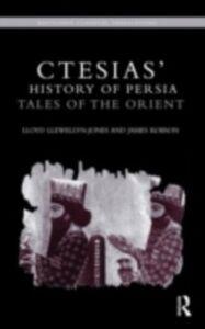 Ebook in inglese Ctesias' 'History of Persia' Llewellyn-Jones, LLoyd , Robson, James