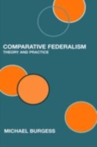 Foto Cover di Comparative Federalism, Ebook inglese di Michael Burgess, edito da Taylor and Francis