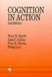 Ebook in inglese Cognition In Action Collins, Alan F. , Levy, Philip , Morris, Peter E. , Smyth, Mary M.