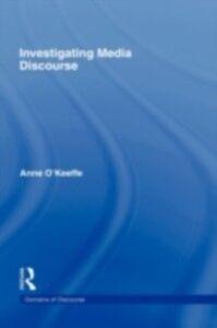 Ebook in inglese Investigating Media Discourse O'KEEFFE, ANNE