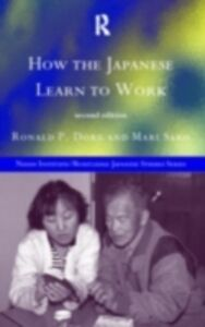 Foto Cover di How the Japanese Learn to Work, Ebook inglese di R. P. Dore,Mari Sako, edito da Taylor and Francis
