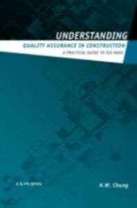 Foto Cover di Understanding Quality Assurance in Construction, Ebook inglese di H.W. Chung, edito da Taylor and Francis