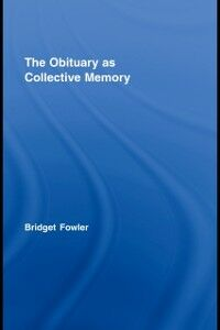 Ebook in inglese Obituary as Collective Memory Fowler, Bridget