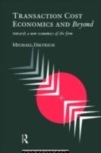 Ebook in inglese Transaction Cost Economics and Beyond Dietrich, Michael