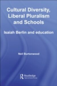 Foto Cover di Cultural Diversity, Liberal Pluralism and Schools, Ebook inglese di Neil Burtonwood, edito da Taylor and Francis