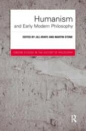 Humanism and Early Modern Philosophy