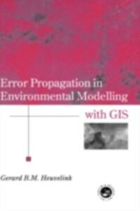 Ebook in inglese Error Propagation in Environmental Modelling with GIS Heuvelink, Gerard B.M.