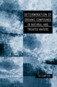 Ebook in inglese Determination of Organic Compounds in Natural and Treated Waters Crompton, T R