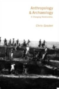 Foto Cover di Anthropology and Archaeology, Ebook inglese di Chris Gosden, edito da Taylor and Francis