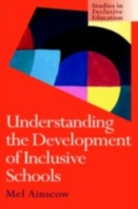 Foto Cover di Understanding the Development of Inclusive Schools, Ebook inglese di Mel Ainscow, edito da Taylor and Francis