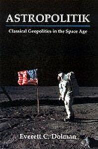 Foto Cover di Astropolitik, Ebook inglese di Everett C. Dolman, edito da Taylor and Francis