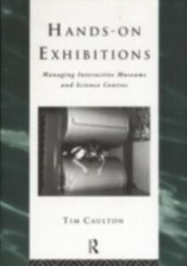 Foto Cover di Hands-On Exhibitions, Ebook inglese di Tim Caulton, edito da Taylor and Francis