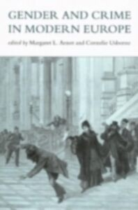 Ebook in inglese Gender And Crime In Modern Europe -, -