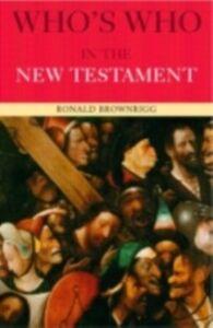 Foto Cover di Who's Who in the New Testament, Ebook inglese di Canon Ronald Brownrigg,Ronald Brownrigg, edito da Taylor and Francis