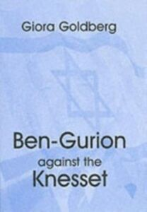 Ebook in inglese Ben-Gurion Against the Knesset Goldberg, Giora