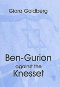 Ebook in inglese Ben-Gurion Against the Knesset Goldberg, Giora