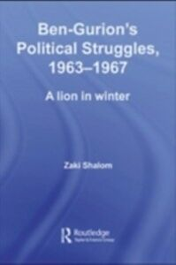 Foto Cover di Ben-Gurion's Political Struggles, 1963-1967, Ebook inglese di Zaky Shalom, edito da Taylor and Francis