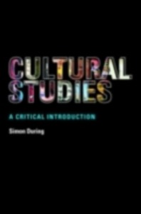 Ebook in inglese Cultural Studies: A Critical Introduction During, Simon