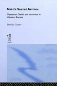 Foto Cover di NATO's Secret Armies, Ebook inglese di GANSER DANIELE, edito da Taylor and Francis